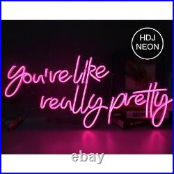 28'' You're Like Really Pretty Neon Light Sign Bar Pub Beer Party Room Decor NEW